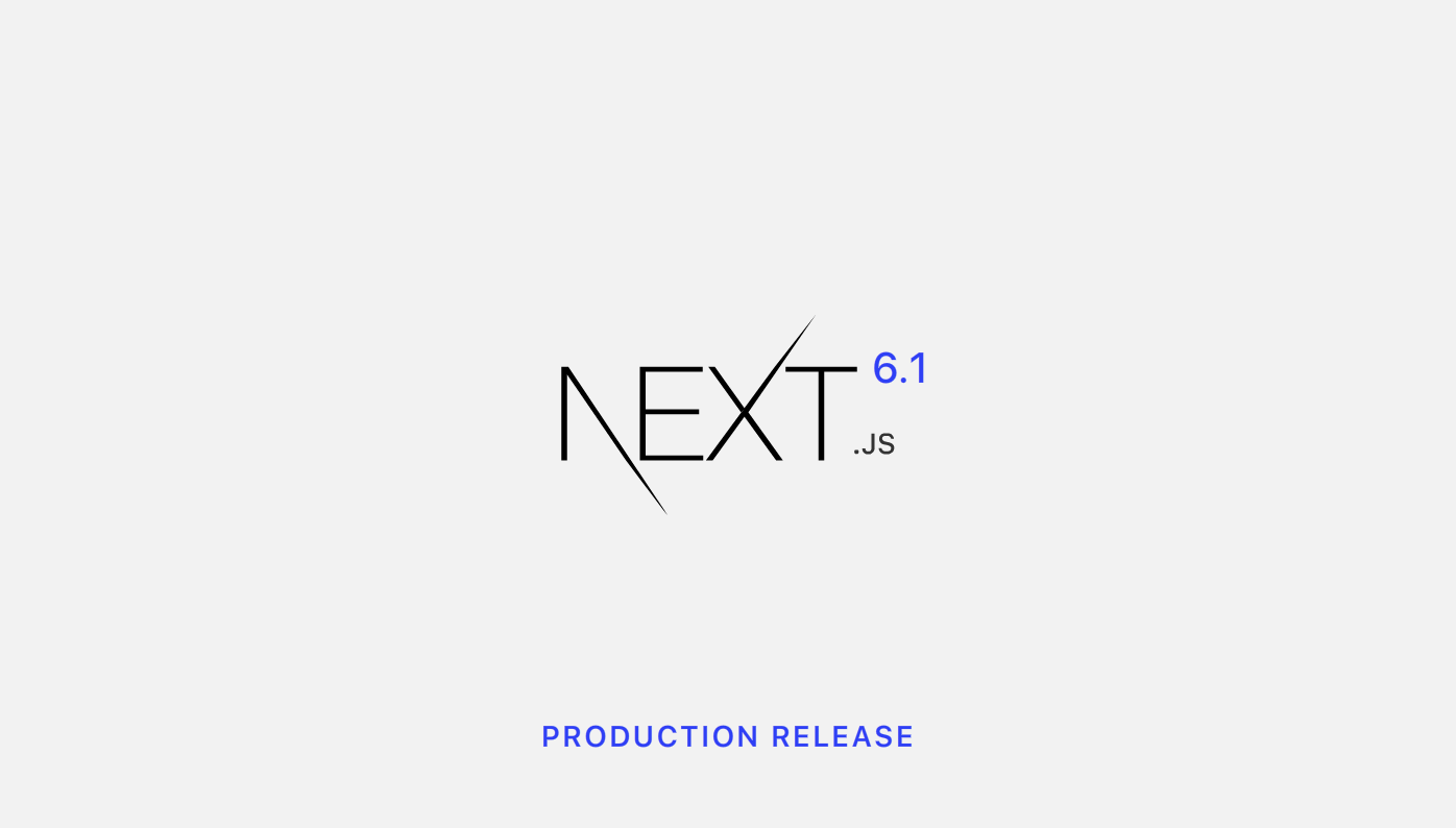 Next js 6 1 - ZEIT