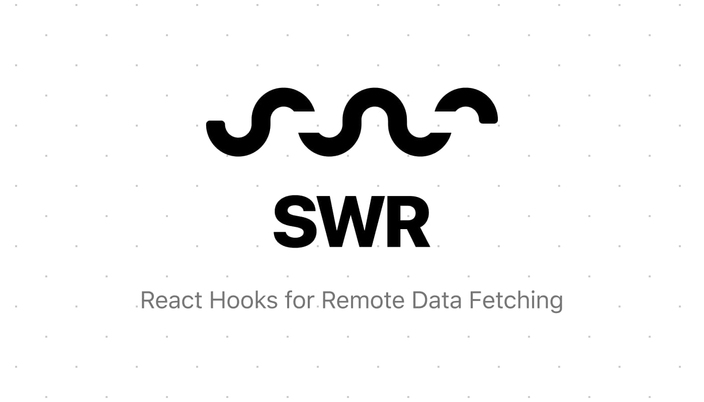 SWR - React Hooks for Remote Data Fetching